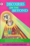 03 Discourses on The Beyond Part 1