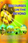 06 Discourses on The Beyond Part 4